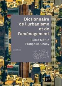 Pierre Merlin et Françoise Choay - Dictionnaire de l'urbanisme et de l'aménagement.
