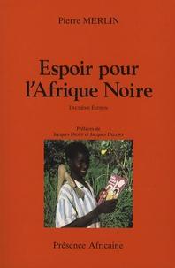 Pierre Merlin - Espoir pour l'Afrique Noire.