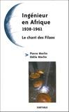 Pierre Merlin - Ingénieur en Afrique, 1938-1961 - Suivi du Chant des Filaos.