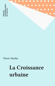Pierre Merlin - La croissance urbaine.
