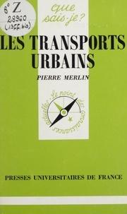 Pierre Merlin et Paul Angoulvent - Les transports urbains.