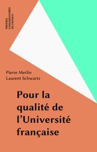 Pierre Merlin et Laurent Schwartz - Pour la qualité de l'université française.