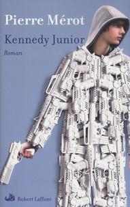 Pierre Mérot - Kennedy Junior.