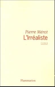 Pierre Mérot - L'Irréaliste.