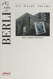Pierre Mertens et  Duroy - Berlin - Un guide intime.