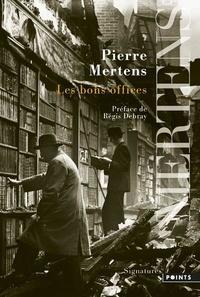 Pierre Mertens - Les bons offices.