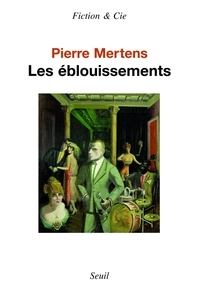 Pierre Mertens - Les Éblouissements.