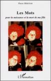 Pierre Mertens - Les Mots - Un père à la recherche de mots pour la naissance et la mort d'un enfant différent.
