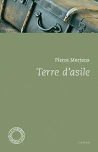 Pierre Mertens - Terre d'asile.