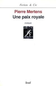 Pierre Mertens - Une paix royale.