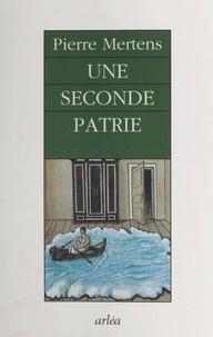 Pierre Mertens - Une seconde patrie - Essai.
