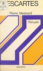 Pierre Mesnard et André Robinet - Descartes - Ou Le combat pour la vérité.