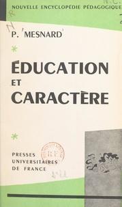 Pierre Mesnard et Pierre Joulia - Éducation et caractère.