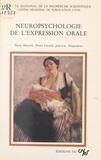 Pierre Messerli et Pierre Lavorel - Neuropsychologie de l'expression orale.