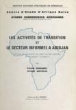 Pierre Mettelin et Sylvie Schaudel - Les activités de transition et le secteur informel à Abidjan - Études du commerce de détail sur les marchés et du secteur garages.