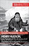 Pierre Mettra et  50 minutes - Henry Hudson, un navigateur maudit - L'exploration de la côte Est des Amériques.