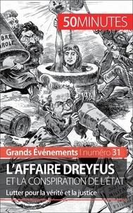 Pierre Mettra - L'affaire Dreyfus et la conspiration de l'Etat - Lutter pour la vérité et la justice.