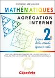 Pierre Meunier - Agrégation interne de mathématiques - Tome 2, Leçons de la seconde épreuve orale.