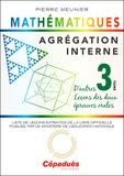 Pierre Meunier - Agrégation interne de mathématiques - Tome 3, D'autres leçons des deux épreuves orales.