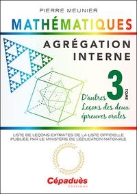 Deedr.fr Agrégation interne de mathématiques - Tome 3, D'autres leçons des deux épreuves orales Image