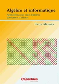 Algèbre et informatique - Applications aux codes linéaires correcteurs derreurs.pdf