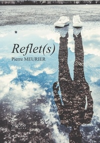 Pierre Meurier - Reflet(s).