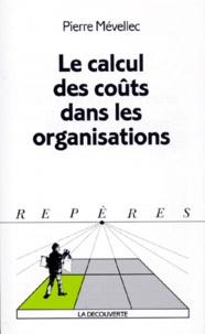 Pierre Mévellec - Le calcul des coûts dans les organisations.