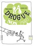 Pierre Mezinski et Jacques Azam - La drogue, non merci.