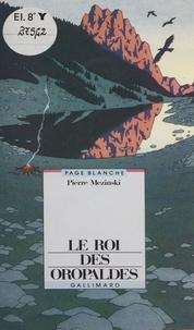 Pierre Mezinski - Le roi des oropaldes.