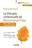 Pierre Michard - La thérapie contextuelle de Boszormenyi-Nagy.