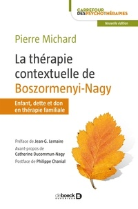 Jean-Georges Lemaire et Pierre Michard - La thérapie contextuelle de Boszormenyi-Nagy.