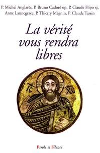 Pierre Michel Anglarès et Bruno Cadoré - La vérité vous rendra libres - Conférences de Carême à Notre-Dame de Pentecôte Diocèse de Nanterre.
