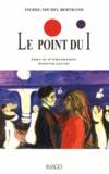 Pierre-Michel Bertrand - Le point du i - Précis d'érudition pointilleuse.