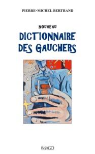 Pierre-Michel Bertrand - Nouveau dictionnaire des gauchers.
