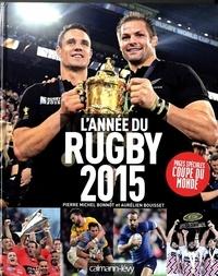 Pierre-Michel Bonnot et Aurélien Bouisset - L'année du rugby 2015.