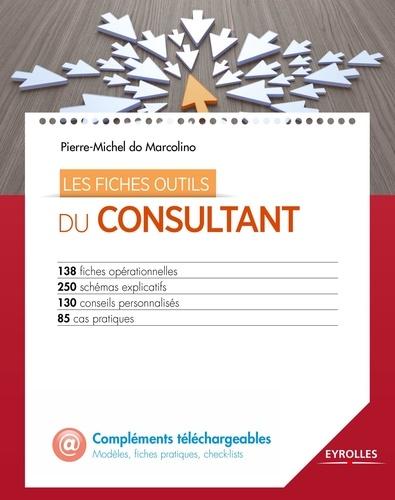Les fiches outils du consultant - Pierre-Michel do Marcolino - 9782212313093 - 24,99 €