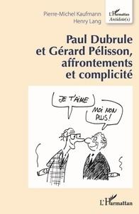 Pierre-Michel Kaufmann et Henry Lang - Paul Dubrule et Gérard Pélisson, affrontements et complicités.