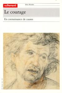 Pierre Michel Klein et  Collectif - LE COURAGE. - En connaissance de causes.