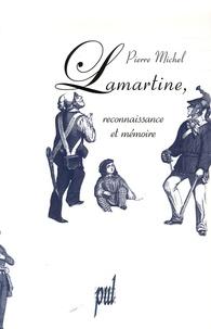 Pierre Michel - Lamartine, reconnaissance et mémoire.
