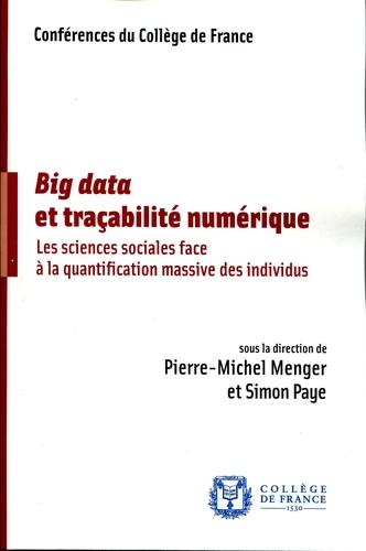 Big data et traçabilité numérique. Les sciences sociales face à la quantification massive des individus