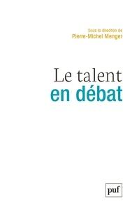 Pierre-Michel Menger - Le talent en débat.