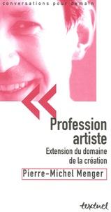 Pierre-Michel Menger et Bertrand Richard - Profession artiste - Extension du domaine de la création.