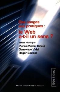 Pierre-Michel Riccio et Geneviève Vidal - Des usages aux pratiques : le Web a-t-il un sens ?.