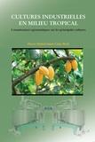 Pierre Michel Saint-Clair, Ph.D. - Cultures industrielles en milieu tropical: Connaissances agronomiques sur les principales cultures - Pierre Michel Saint-Clair, Ph.D..