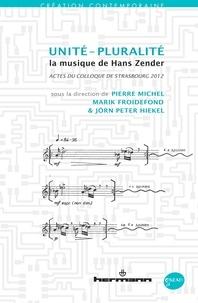 Pierre Michel et Marik Froidefond - Unité - Pluralité - La musique de Hans Zender.