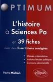 Pierre Michon - L'histoire à Sciences Po en 39 fiches avec des dissertations corrigées.