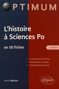 Pierre Michon - L'histoire à Sciences Po en 50 fiches.