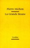 Pierre Michon - La grande Beune.