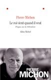 Pierre Michon - Le roi vient quand il veut - Propos sur la littérature.