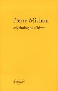 Pierre Michon - Mythologies d'hiver.